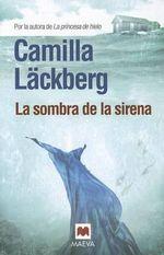 La Sombra de la Sirena - Camilla Lackberg