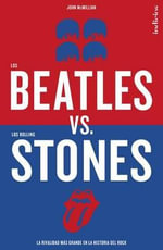 Los Beatles Versus Los Rolling Stones - Assistant Professor of History John McMillian