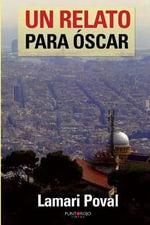 Un Relato Para Oscar - Maria Mercedes Pozuelo Valera