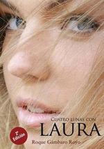 Cuatro Lunas Con Laura. 2 Edicion - Roque Gambaro Royo