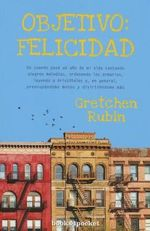 Objetivo : Felicidad - Gretchen Rubin