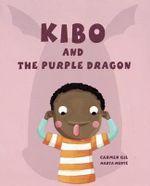 Kibo and the Purple Dragon - Carmen Gil