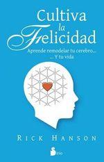 Cultiva La Felicidad - Rick Hanson