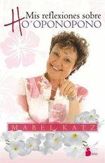 Reflexiones Sobre Ho'ponopono - Mabel Katz