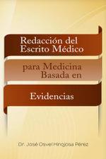 Redaccion del escrito medico para medicina basada en evidencias - Dr. José Osvel Hinojosa Pérez