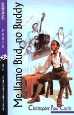 Me Llamo Bud, No Buddy / Bud, Not Buddy - Christopher Paul Curtis