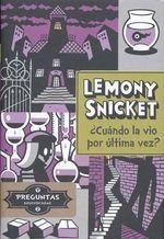 Cuando La Vio Por Ultima Vez? - Lemony Snicket