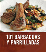 101 barbacoas y parrilladas / 101 Barbecues and Grills - Sarah Cook