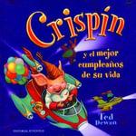 Crispin y El Mejor Cumpleanos de Su Vida - Ted Dewan