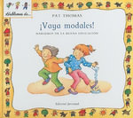 Vaya Modales! : Hablemos de la Buena Educacion = My Manners Matter :  Hablemos de la Buena Educacion = My Manners Matter - Pat Thomas