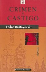 Crimen y Castigo / Crime and Punishment - Fyodor Dostoyevsky