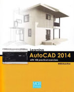 Learning Autocad 2014 with 100 Practical Exercises - MEDIAactive