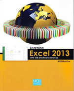 Learning Excel 2013 with 100 Practical Exercises - MEDIAactive