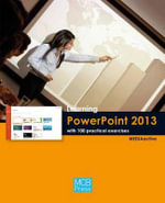 Learning Powerpoint 2013 with 100 Practical Exercises - MEDIAactive