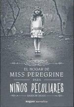 El Hogar de Miss Peregrine Para Nios Peculiares - Ransom Riggs