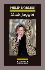 Mick Jagger - Philiph Norman