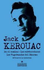 En El Camino, Los Subterraneos y Los Vagabundos del Dharma - Jack Kerouac