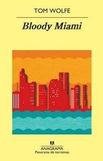 Bloody Miami : Panorama de Narrativas - Tom Wolfe