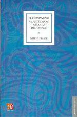 El Chamanismo y Las Tecnicas Arcaicas del Extasis - Mircea Eliade