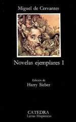 Novelas Ejemplares I : Letras Hispanicas - Miguel de Cervantes