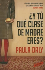 Y Tu Que Clase de Madre Eres? - Paula Daly