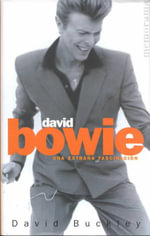 David Bowie - Una Extrana Fascinacion - David Buckley