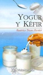 Yogur y Kefir - Beatrice Trum Hunter