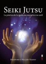Seiki Jutsu - Bradford Keeney