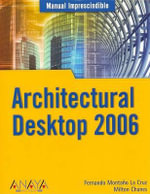 Architectural Desktop 2006 - Milton Chanes