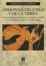 Armonias del Cielo y de la Tierra : La Dimension Espiritual de la Musica Desde la Antiguedad Hasta la Vanguardia - Joscelyn Godwin