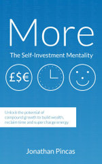More : The-Self Investment Mentality: Unlock the Potential of Compound Growth to Build Wealth, Reclaim Time and Supercharge E - Jonathan Pincas