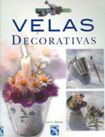 Velas Decorativas : How to Find, Evaluate, Buy and Care for Them - Letty Oates