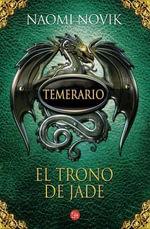 El Trono de Jade = Throne of Jade - Naomi Novik