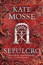 Sepulcro (Sepulchre) : Narrativa (Punto de Lectura) - Kate Mosse