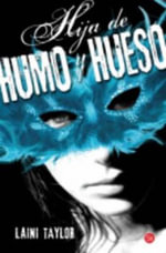 Hija de Humo y Hueso (Daughter of Smoke and Bone) - Laini Taylor