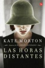 Las Horas Distantes : The Distant Hours - Kate Morton
