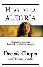 Hijas de La Alegria - Dr Deepak Chopra