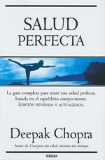 Salud Perfecta = Perfect Health - Dr Deepak Chopra