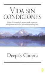 Vida Sin Condiciones - Dr Deepak Chopra