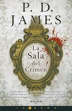 La sala del crimen (The Murder Room)  : Inspector Adam Dalgliesh Series : Book 12 - P D James