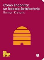 Como Encontrar un Trabajo Satisfactorio : School of Life - Roman Krznaric