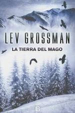 La Tierra del Mago - Lev Grossman