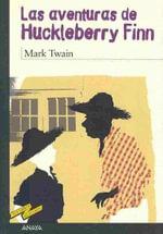 Las aventuras de Huckleberry Finn / Adventures of Huckleberry Finn : Tus libros seleccion/ Your Books Selection - Mark Twain