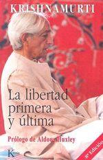 La Libertad Primera y Ultima - J. Krishnamurti