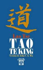 Tao Te King : Arca de Sabiduria - Tse Lao