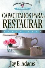 Capacitados Para Restaurar - Jay Edward Adams