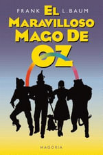 El Maravilloso Mago de Oz : The Marveous Land of Oz - L Frank Baum