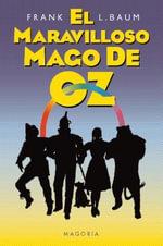 El Maravilloso Mago de Oz - L Frank Baum