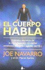 Cuerpo Habla, El.- Secretos de La Comunciacion No-Verbal - Joe Navarro