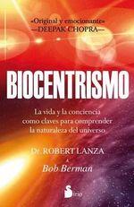 Biocentrismo : La Vida y la Conciencia Como Claves Para Comprender la Naturaleza del Universo - Robert P Lanza